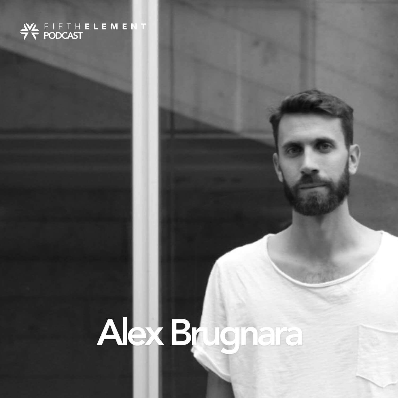 FIFTH ELEMENT Podcast: Alex Brugnara
